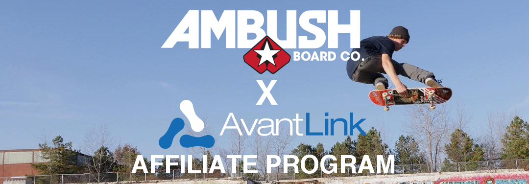 Ambush Board Co. x AvantLink Affiliate Program
