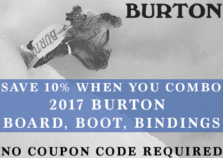 Save 10% on Any 2017 Burton Board, Boot, Bindings Combo