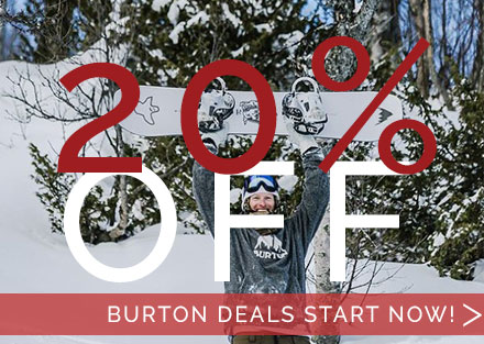 20% OFF 2018 Burton* (*Excludes Boards, Boots & Bindings)