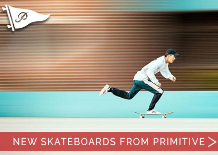 New Series from Primitive Skateboards!