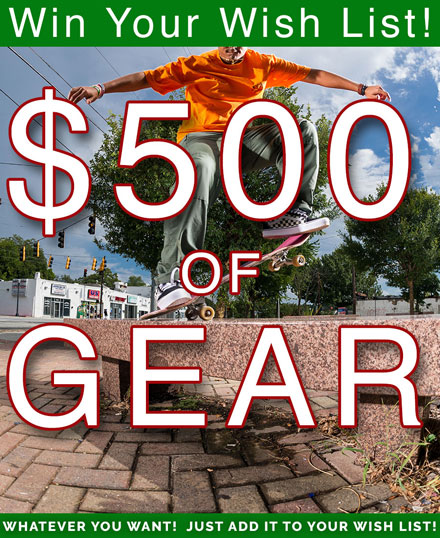 Win Your Wish List!  $500 of Gear!