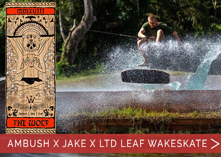 LTD Ambush x Jake x Leaf Wakeskate!